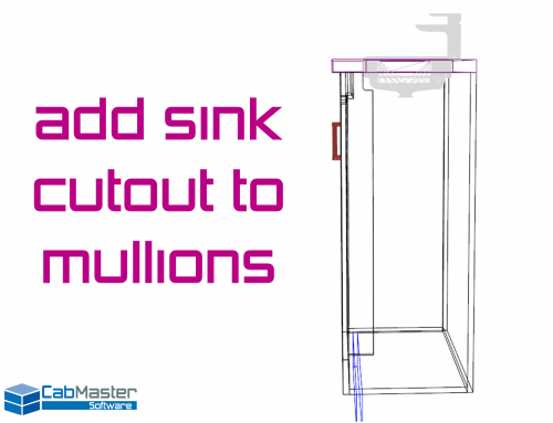 Sink Cutouts in Mullions – New Feature Build 70